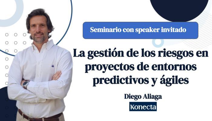 Seminario con speaker invitado: La gestión de riesgos en los proyectos